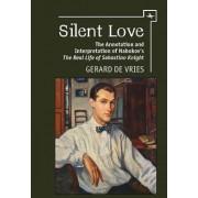 Silent Love: The Annotation and Interpretation of Nabokov's 'The Real Life of Sebastian Knight'