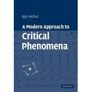 A Modern Approach to Critical Phenomena by Igor Herbut