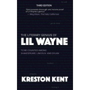 The Literary Genius of Lil Wayne: The Case for Lil Wayne to Be Counted Among Shakespeare and Dylan