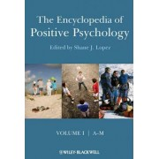 The Encyclopedia of Positive Psychology by Shane J. Lopez