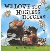 We Love You, Hugless Douglas by David Melling