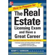 How to Prepare For and Pass the Real Estate Licensing Exam: Ace the Exam in Any State the First Time! by Henry Harrison