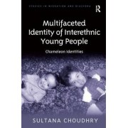 Multifaceted Identity of Interethnic Young People by Sultana Choudhry