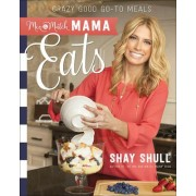 Mix-and-Match Mama Eats by Shay Shull