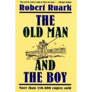 The Old Man and the Boy by Robert Chester Ruark