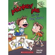Monkey Me and the Pet Show by Timothy Roland