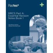 MRCS Part A: Essential Revision Notes: Book 1 by Catherine Parchment-Smith