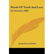 Words of Truth and Love by Joseph Esmond Riddle