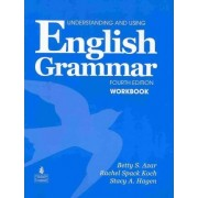Understanding and Using English Grammar Workbook (Full Edition; with Answer Key) by Stacy A. Hagen