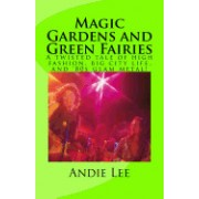 Magic Gardens and Green Fairies: A Twisted Tale of High Fashion, Big City Life, and '80s Glam Metal!