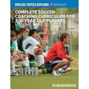 Complete Soccer Coaching Curriculum for 3-18 Year Old Players by David Newbery