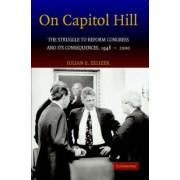On Capitol Hill by Julian E. Zelizer