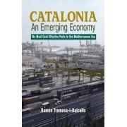 Catalonia - An Emerging Economy by Ramon Tremosa-i-Balcells