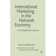 International Marketing in the Network Economy by Florian Kohlbacher