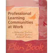 Professional Learning Communities at Work Plan Book by Rebecca DuFour