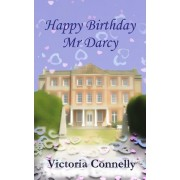 Happy Birthday, Mr Darcy by Victoria Connelly