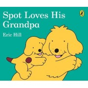 Spot Loves His Grandpa by Eric Hill