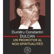Dumitru Constantin-Dulcan Un Promotor Al Noii Spiritualitati - Vasile George Dancu
