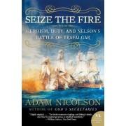 Seize the Fire by Adam Nicolson