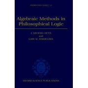 Algebraic Methods in Philosophical Logic by J. Michael Dunn