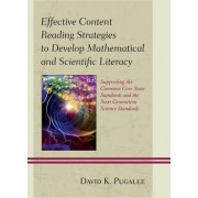 Effective Content Reading Strategies to Develop Mathematical and Scientific Literacy by David K. Pugalee