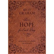 Hope for Each Day Morning and Evening Devotions by Billy Graham
