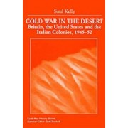 Cold War in the Desert by Saul Kelly