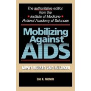 Mobilizing Against AIDS by Eve K. Nichols