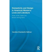 Domesticity and Design in American Women's Lives and Literature by Caroline Hellman