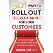 501 Ways to Roll Out the Red Carpet for Your Customers by Donna Cutting