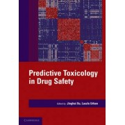 Predictive Toxicology in Drug Safety by Jinghai J. Xu