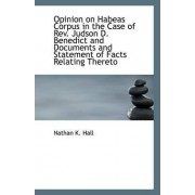 Opinion on Habeas Corpus in the Case of REV. Judson D. Benedict and Documents and Statement of Facts by Nathan K Hall