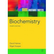 BIOS Instant Notes in Biochemistry by David Hames
