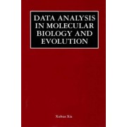 Data Analysis in Molecular Biology and Evolution by Xuhua Xia