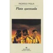 Plata Quemada by R. Piglia