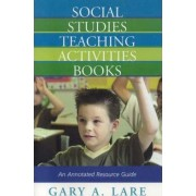 Social Studies Teaching Activities Books by Gary Lare