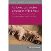 Achieving Sustainable Production of Pig Meat Volume 1: Safety, Quality and Sustainability
