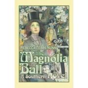 The Magnolia Ball by Rebecca T Nunn