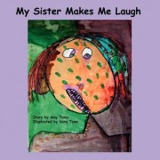My Sister Makes Me Laugh by Amy Toms