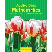 Applied Basic Mathematics Plus MyMathLab/MyStatLab -- Access Card Package by William J. Clark