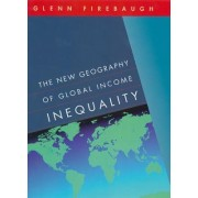 The New Geography of Global Income Inequality by Glenn Firebaugh