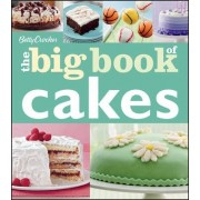 Betty Crocker the Big Book of Cakes by Betty Crocker Editors