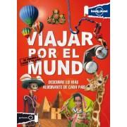 AA. VV. Viajar por el mundo: Mi primera Lonely Planet (Viaje Y Aventura)