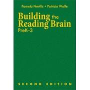 Building the Reading Brain, Pre K-3 by Pamela A. Nevills