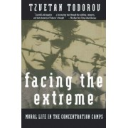 Facing the Extreme by Tzvetan Todorov