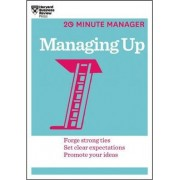 Managing Up (HBR 20-Minute Manager Series) by Harvard Business Review