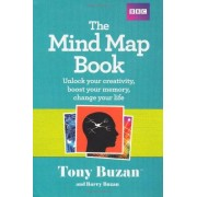 Tony Buzan The Mind Map Book: Unlock Your Creativity, Boost Your Memory, Change Your Life