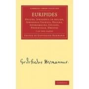 Euripides: Hecuba, Iphigenia in Aulide, Iphigenia Taurica, Helena, Andromacha, Cyclops, Phoenissae, Orestes 2 Part Set by Gottfried Hermann