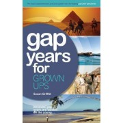 Gap Years for Grown Ups by Susan Griffith