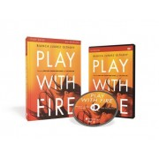 Play with Fire Study Guide with DVD: Discovering Fierce Faith, Unquenchable Passion and a Life-Giving God